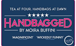 Brilliant! Handbagged is showing at the Vaudeville (London) until August 2nd. Image copyright to www.handbaggedtheplay.com